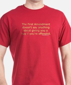 First Amendment / Hug if your Offended Red T-Shirt