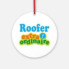 Roofer Extraordinaire Ornament (Round)