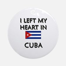 I Left My Heart In Cuba Ornament (Round)