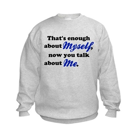Talk About Me Kids Sweatshirt