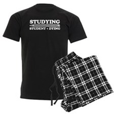 studying is student plus dying funny Pajamas