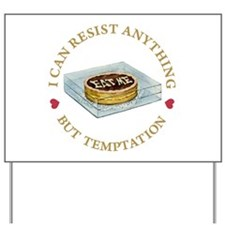I Can Resist Anything But Temptation Yard Sign