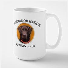 LABRADOR NATION ALWAYS BIRDY Large Mug