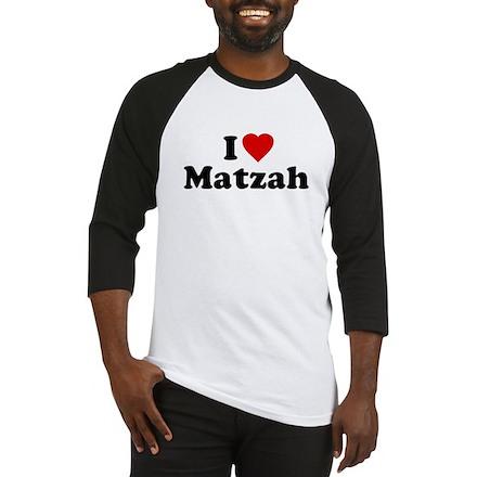 I Love [Heart] Matzah Baseball Jersey