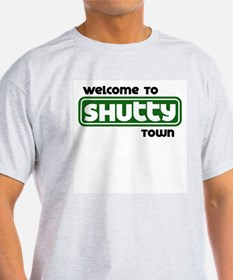 Welcome to Shutty Town T-Shirt