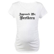 Approach Me, Brethren Shirt