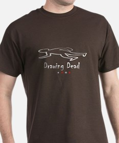 """Drawing Dead"" T-Shirt"