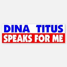 Dina Titus Speaks for Me Bumper Bumper Bumper Sticker
