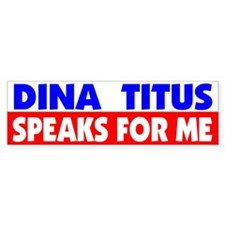 Dina Titus Speaks for Me Bumper Stickers