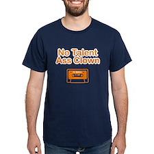 No Talent Ass Clown T-Shirt (Dark Colors)