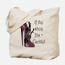 If the shoe fits, Cackle Tote Bag