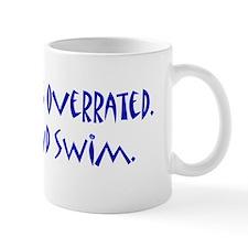 shut up and swim Mugs