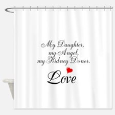 My Daughter,my Angel Shower Curtain