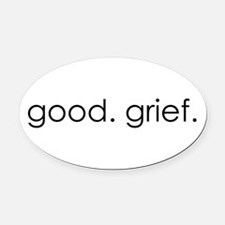 Good Grief Oval Car Magnet