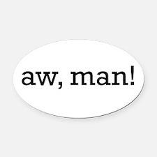 Aw, Man! Oval Car Magnet