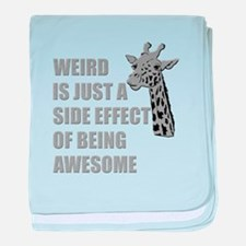 WEIRD is just a side effect of being AWESOME baby