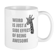 WEIRD is just a side effect of being AWESOME Small Mug