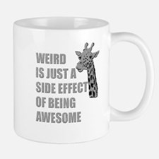 WEIRD is just a side effect of being AWESOME Small Small Mug