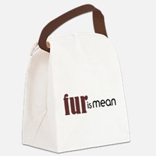 Fur Is Mean Canvas Lunch Bag
