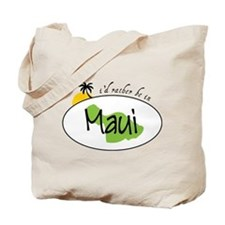 Rather Be In Maui Tote Bag