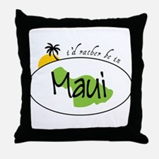 Rather Be In Maui Throw Pillow