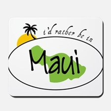 Rather Be In Maui Mousepad