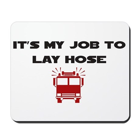 It's My Job to Lay Hose Mousepad