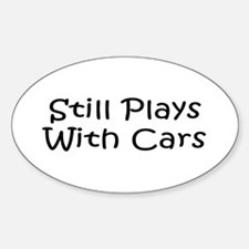 Still Plays With Cars Decal