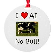 I Love AI No Bull Ornament
