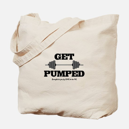 GET PUMPED Tote Bag