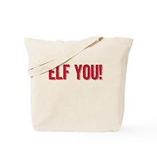 ELF YOU -- Tote Bag