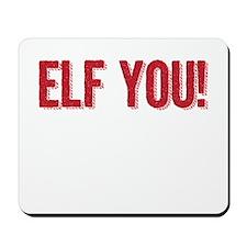 ELF YOU -- Mousepad