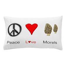 Peace Love Morels Pillow Case