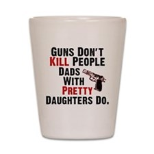 Guns Dont Kill People Shot Glass