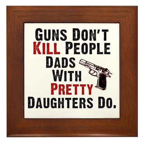 Guns Dont Kill People Framed Tile