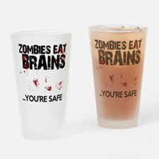 zombies eat brains youre safe funny Drinking Glass