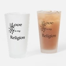 love is my religion Drinking Glass