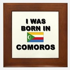 I Was Born In Comoros Framed Tile