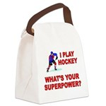 I PLAY HOCKEY WHATS YOUR SUPERPOWER Canvas Lunch B
