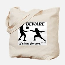 Beware of Short Fencers Tote Bag
