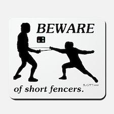 Beware of Short Fencers Mousepad