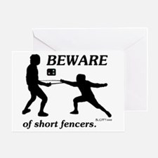Beware of Short Fencers Greeting Card