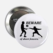 """Beware of Short Fencers 2.25"""" Button"""