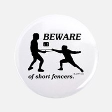 """Beware of Short Fencers 3.5"""" Button"""