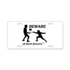 Beware of Short Fencers Aluminum License Plate