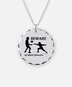 Beware of Short Fencers Necklace