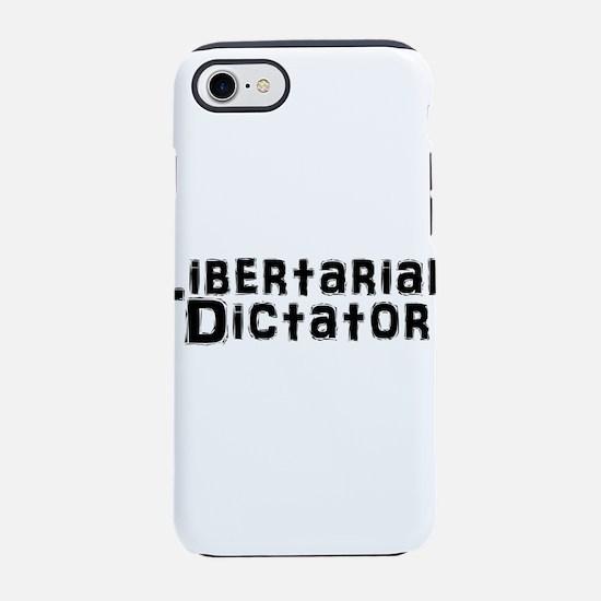 Libertarian Dictator iPhone 7 Tough Case
