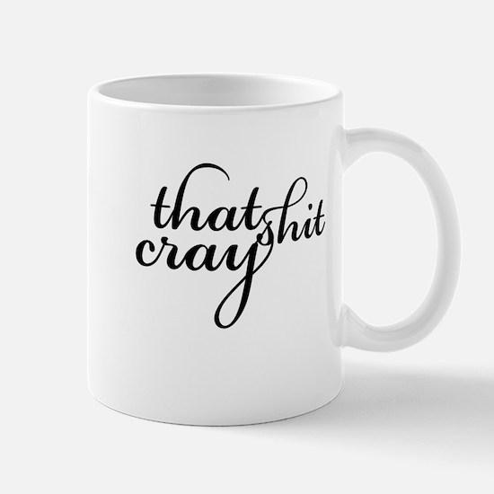 That Shit Cray Mugs