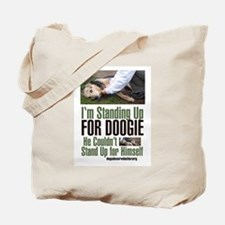 I'm Standing Up for Doogie Tote Bag
