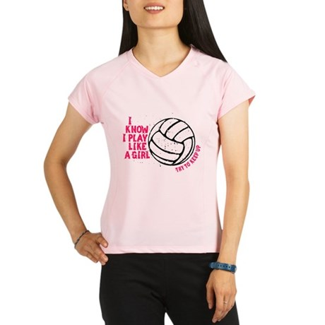 Play Volleyball Like a Girl Performance Dry T-Shir